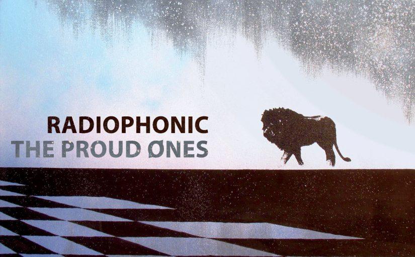 Radiophonic - The Proud Ones
